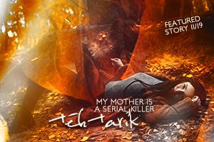 My Mother is a Serial Killer by teh tarik
